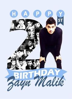 Happy 21st birthday zayn!