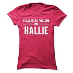 Team Hallie - Limited Edition - #sorority shirt #tshirt girl. SATISFACTION GUARANTEED => https://www.sunfrog.com/Names/Team-Hallie--Limited-Edition-hkedhqwgzm-Ladies.html?68278