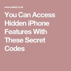 You Can Access Hidden iPhone Features With These Secret Codes
