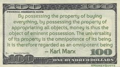Karl Marx Money Quote saying having property and money bestows universal power upon its owner because it allows them to have whatever they are able to buy
