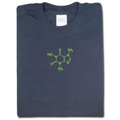 The Sacred Caffeine Molecule.  We have built a whole category devoted to this most holiest of molecules. We figured a t-shirt just naturally should follow. What's next? A caffeine-based religion?