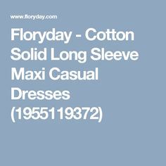 Floryday - Cotton Solid Long Sleeve Maxi Casual Dresses (1955119372)