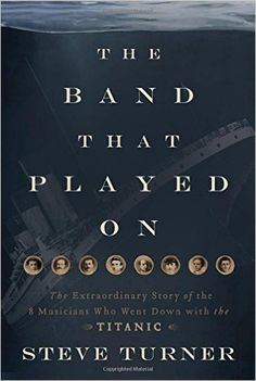 The Band that Played On by Steve Turner is, surprisingly, the first book since the great ship went down to examine the lives of the eight musicians who were employed by the Titanic. What these men did?standing calmly on deck playing throughout the disaster?achieved global recognition. But their individual stories, until now, have been largely unknown. What Turner has uncovered is a narrow but unique slice of history--one more chapter of compelling Titanic lore.