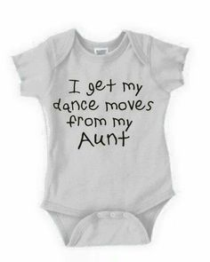 I get my dance moves from my Aunt Best Aunt, Niece And Nephew, Personalized T Shirts, Baby Fever, Future Baby, Baby Gifts, New Baby Products, Baby Boy, Romper