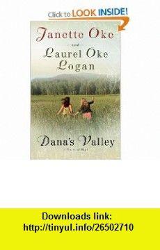Danas Valley (9780764224515) Laurel Oke Logan, Janette Oke , ISBN-10: 0764224514  , ISBN-13: 978-0764224515 ,  , tutorials , pdf , ebook , torrent , downloads , rapidshare , filesonic , hotfile , megaupload , fileserve