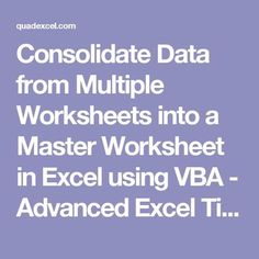 Consolidate Data from Multiple Worksheets into a Master Worksheet in Excel using VBA - Advanced Excel Tips & Tricks