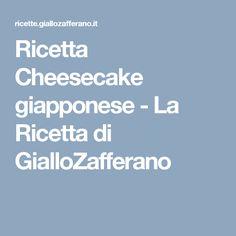 Ricetta Cheesecake giapponese - La Ricetta di GialloZafferano