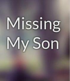 So very true. Always missing my son.