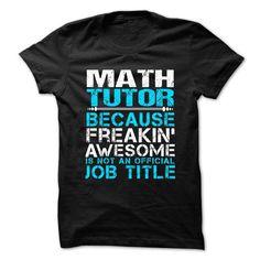 MATH-TUTOR - Freaking awesome - #disney shirt #hoodie for teens. BUY NOW => https://www.sunfrog.com/No-Category/MATH-TUTOR--Freaking-awesome-72986805-Guys.html?68278