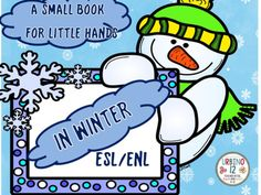 """This """"Small Book for Little Hands"""" puts the winter season into perspective for beginning  L2 ENL/ESL  students. Includes: weather, US holidays, activities and clothing vocabulary.DESCRIPTION AND DIRECTIONSSlides 1-18 are used as a PowerPoint on whiteboard or print out to  read to  the class Slides 19-26 are pages to the  booklet for children."""