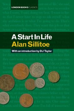 A Start in Life:  Alan Sillitoe, DJ Taylor (introduction):