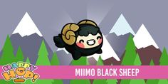 MIIMO BLACK SHEEP Get it in the game happy hop its free