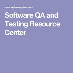 Software QA and Testing Resource Center List Of Resources, Software Testing, Programming, Tejidos
