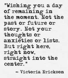 Remain in the moment~Victoria Erickson Yoga Quotes, Words Quotes, Me Quotes, Sayings, Eminem Quotes, Rapper Quotes, Sister Quotes, Daughter Quotes, Mother Quotes