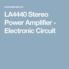 LA4440 Stereo Power Amplifier - Electronic Circuit