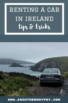 Road Trip Ireland // Renting a Car + Why It's the Best Way to See Ireland