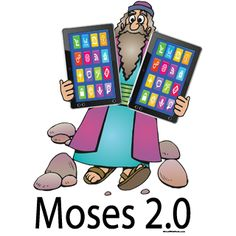 After all of these years Moses finally got a tablet upgrade!