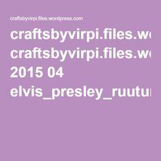 craftsbyvirpi.files.wordpress.com 2015 04 elvis_presley_ruutumalli.pdf