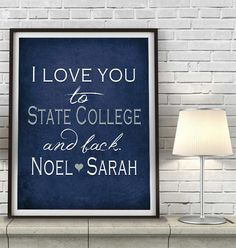 Penn State Nittany Lions inspired I Love you to State College and back parody ART PRINT, Sports Wall Decor, man cave gift for him, Unframed