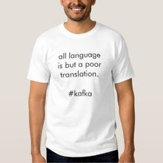 93edf324 all language is but a poor translation. – Franz Kafka Quote Men's T-Shirt