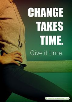 Change takes time. #motivation #inspiration #run