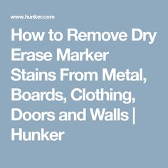 How to Remove Dry Erase Marker Stains From Metal, Boards, Clothing, Doors and Walls | Hunker
