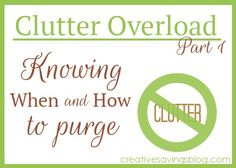 Knowing When & How to Purge