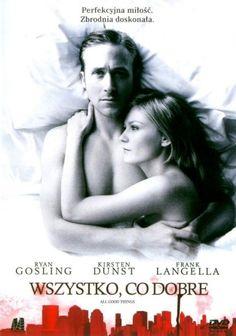 Wszystko, co dobre (2010)