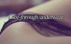 see through underwear #justgirlythings