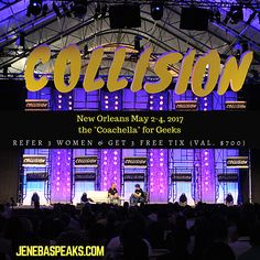 """Come to the """"Coachella for Geeks"""" in New Orleans this May 2 to 4, 2017 for FREE! (You get 2 Tickets for your friends too) All you have to do is refer 3 Women! Tix are LImited to Apply Now!"""