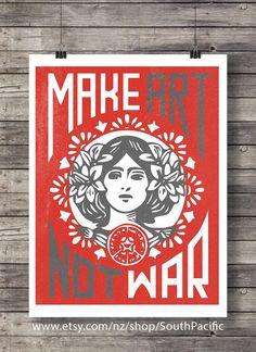 Make Art Not War Street art style Screen print