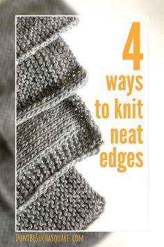 Neat edges are a little but important detail if you want your knitting projects to have a professional look to them! Today I give you 4 ways to knit neat edges as you go Easy Knitting Projects, Easy Knitting Patterns, Knitting For Beginners, Knitting Stitches, Free Knitting, Crochet Patterns, Creative Knitting, Knitting Tutorials, Knitting Ideas