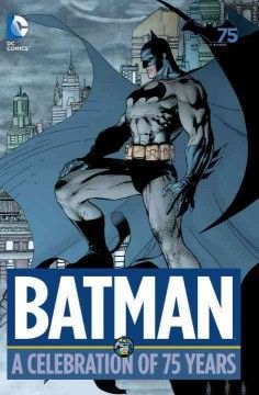 Batman : a celebration of 75 years.