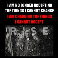 I am changing the things I cannot accept