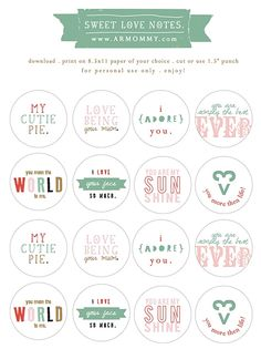 "Sweet Love Notes - Free PDF Printable. Cute 1.5"" rounds... can be made into stickers, tags or just little notes slipped as a surprise."