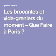 Les brocantes et vide-greniers du moment – Que Faire à Paris ?