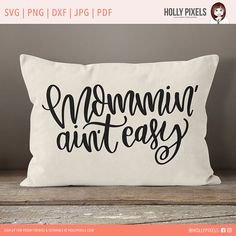 For the mothers! Mommin Aint Easy! This SVG Sayings design is a cut file created just for the mamas. Our Quote SVG can be used with Cricut or Silhouette Cameo. This design features hand lettering that cant be found anywhere else. Use this SVG for t-shirts, totes, pillow, and more. Super cute! By Holly Pixels.