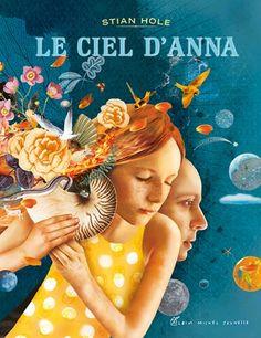 L'été de Garmann/le Ciel d'Anna - S. Anna, Albin Michel Jeunesse, Paris Love, Ciel, Blog, Jean Baptiste, Souffle, Questions, 2013