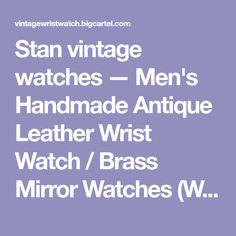 Stan vintage watches — Men's Handmade Antique Leather Wrist Watch / Brass Mirror Watches (WAT0022)