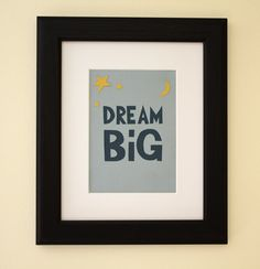 "Dream Big Nursery and Kid's Art - Star and Moon Nursery Wall Art - Inspirational Quote Art - 5"" x 7"" print on Etsy, $12.00"