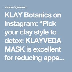 "KLAY Botanics on Instagram: ""Pick your clay style to detox: KLAYVEDA MASK is excellent for reducing appearance of lines and wrinkles and VEDAMIN-C MASK is packed with…"" • Instagram Clay Masks, Detox, Skin Care, Instagram, Style, Stylus, Skincare Routine, Skincare, Skin Treatments"