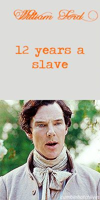 12 YEARS A SLAVE ~ Benedict Cumberbatch  as William Ford. [Video/GIF]