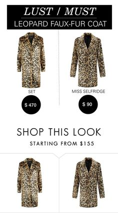 """Lust/Must: Leopard Faux-Fur Coats"" by polyvore-editorial ❤ liked on Polyvore featuring SET, Miss Selfridge and lustmust"