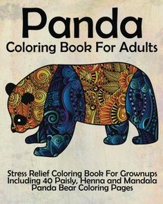 Introducing Panda Coloring Book For Adults Stress Relief Grownups Including 40 Paisly Henna