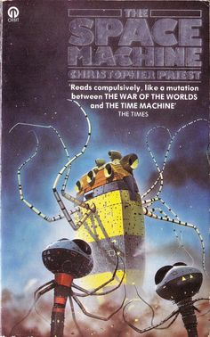 The Space Machine by Christopher Priest. Orbit 1977. Cover artist Chris Foss
