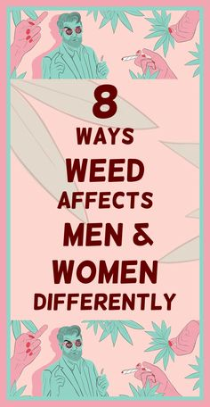 Men and women differ in many obvious ways but little light is shed on the effects of cannabis on men and women. To better understand why you, as a man or woman might be experiencing different ...