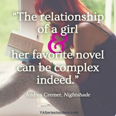 """The relationship of a girl and her favourite novel can be complex indeed."" Andrea Cremer"