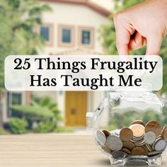 25 Things Frugality Has Taught Me