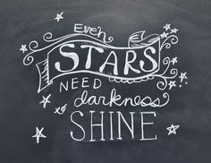 "Holly Brooke Jones: free 8.5 x 11"" PDF Chalkboard Art printable download. ""Even stars need darkness to Shine."""