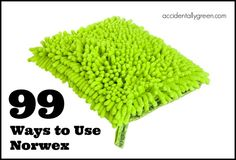 In the past year, I've tried every single Norwex cleaning cloth. In doing so, I've found 99 ways to use Norwex.